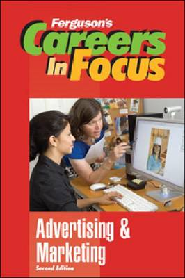Advertising and Marketing - Ferguson's Careers in Focus (Hardback)