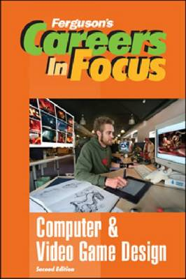 Computer & Video Game Design - Ferguson's Careers in Focus (Hardback)