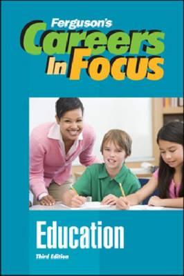 Education - Ferguson's Careers in Focus (Hardback)