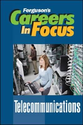 Careers in Focus: Telecommunications (Hardback)