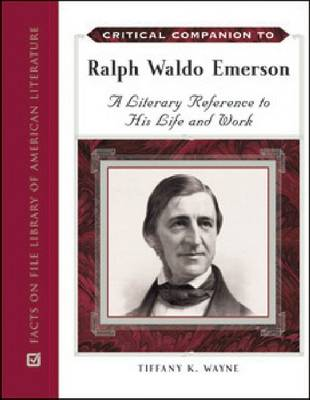 CRITICAL COMPANION TO RALPH WALDO EMERSON - Critical Companion Series (Hardback)