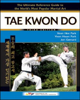 Tae Kwon Do: The Ultimate Reference Guide to the World's Most Popular Martial Art (Hardback)