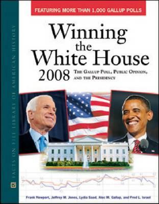 Winning the White House 2008 (Hardback)