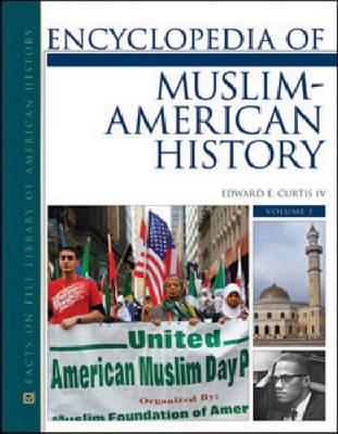 ENCYCLOPEDIA OF MUSLIM-AMERICAN HISTORY, 2-VOLUME SET (Hardback)