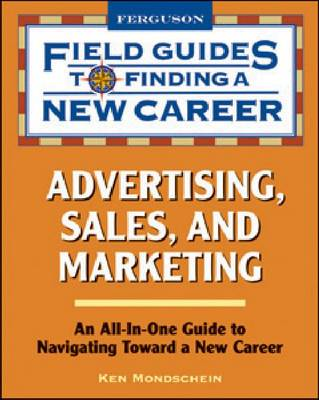 Advertising, Sales, and Marketing - Field Guides to Finding a New Career (Hardcover) (Hardback)