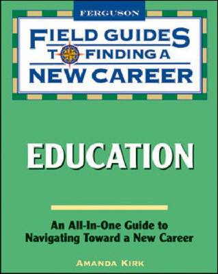 Education - Field Guides to Finding a New Career (Hardcover) (Hardback)