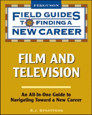 Film and Television - Field Guides to Finding a New Career (Hardback)