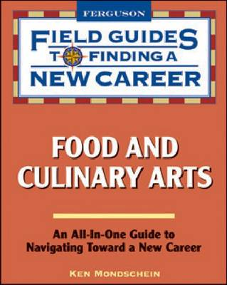 Food and Culinary Arts - Field Guides to Finding a New Career (Hardcover) (Hardback)