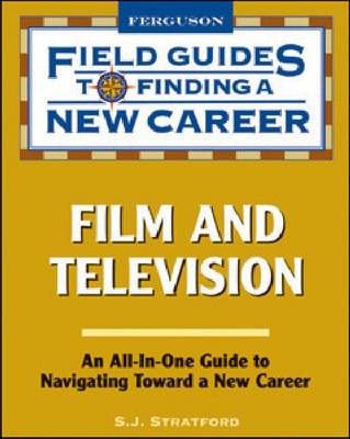 Film and Television - Field Guides to Finding a New Career (Paperback)