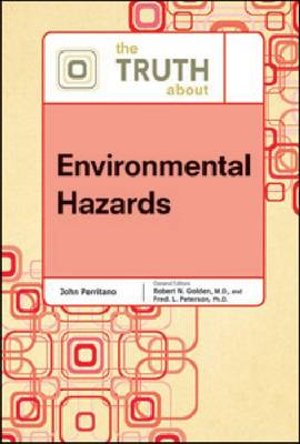 The Truth About Environmental Hazards (Hardback)