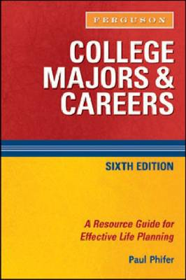 College Majors and Careers: A Resource Guide for Effective Life Planning (Paperback)