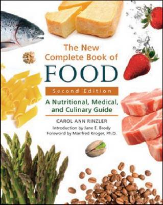 The New Complete Book of Food: A Nutritional, Medical and Culinary Guide (Hardback)