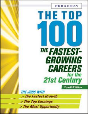 The Top 100: The Fastest Growing Careers for the 21st Century (Hardback)