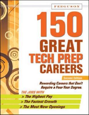 150 Great Tech Prep Careers (Hardback)