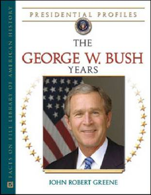The George W. Bush Years (Hardback)