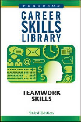 Career Skills Library: Teamwork Skills - Career Skills Library (Hardback)