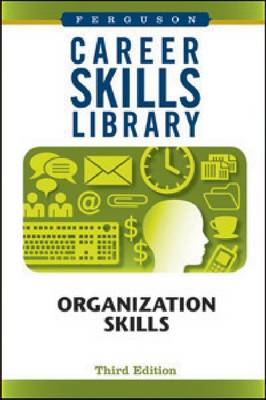 Career Skills Library: Organization Skills - Career Skills Library (Hardback)