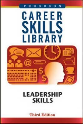 Career Skills Library: Leadership Skills - Career Skills Library (Hardback)