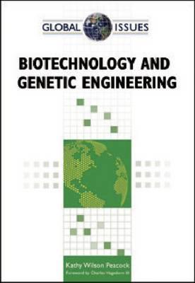 BIOTECHNOLOGY AND GENETIC ENGINEERING - Global Issues (Hardback)