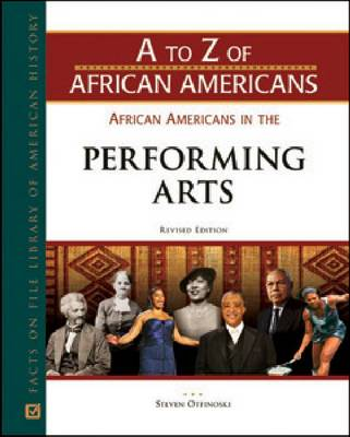 AFRICAN AMERICANS IN THE PERFORMING ARTS, REV ED - A to Z of African Americans (Hardback)