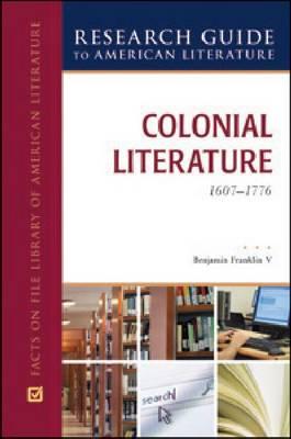 COLONIAL LITERATURE, 1607-1776 (Hardback)