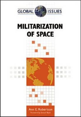 Militarization of Space (Hardback)