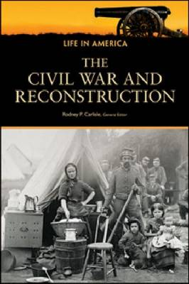The Civil War and Reconstruction: Life in America (Paperback)