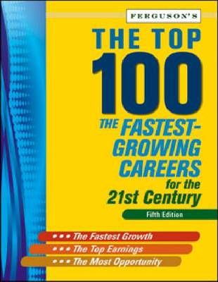 The Top 100: The Fastest-Growing Careers for the 21st Century (Hardback)