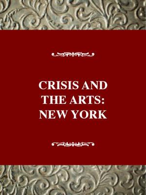 Crisis and the Arts: the History of Dada: New York Vol 8 (Hardback)