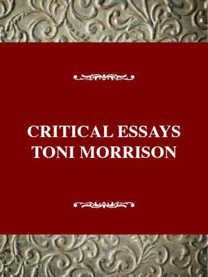 Critical Essays on Toni Morrison: Toni Morrison - Critical essays on American literature (Hardback)