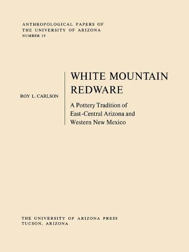 White Mountain Redware: A Pottery Tradition of East-Central Arizona and Western New Mexico (Paperback)