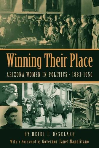 Winning Their Place: Arizona Women in Politics, 1883-1950 (Paperback)