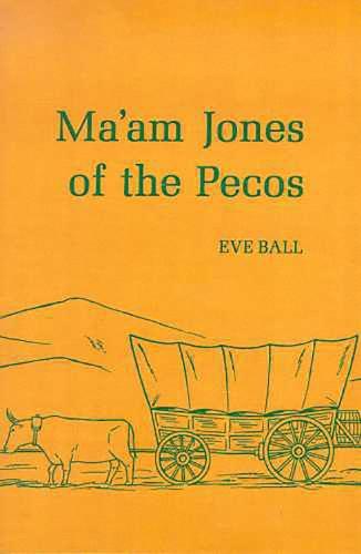 Ma'Am Jones Of The Pecos (Paperback)