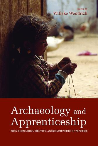 Archaeology and Apprenticeship: Body Knowledge, Identity, and Communities of Practice (Hardback)