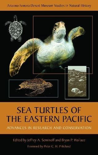 Sea Turtles of the Eastern Pacific: Advances in Research and Conservation (Hardback)