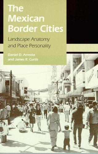 THE MEXICAN BORDER CITIES (Hardback)