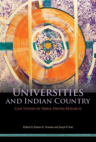 Universities and Indian Country: Case Studies in Tribal-Driven Research (Paperback)