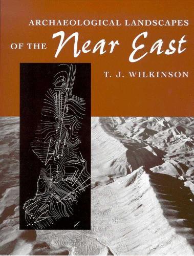 ARCHAEOLOGICAL LANDSCAPES OF THE NEAR EAST (Hardback)