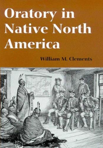 ORATORY IN NATIVE NORTH AMERICA (Hardback)
