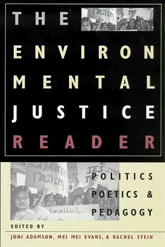 The Environmental Justice Reader: Politics, Poetics, and Pedagogy (Paperback)