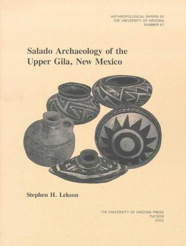 SALADO ARCHAEOLOGY OF THE UPPER GILA, NEW MEXICO (Paperback)