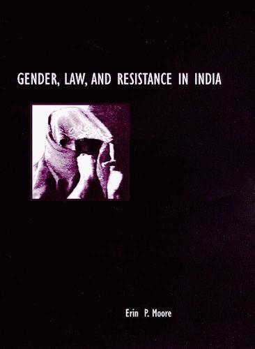 GENDER, LAW, AND RESISTANCE IN INDIA (Paperback)