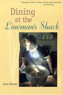 Dining at the Lineman's Shack (Hardback)