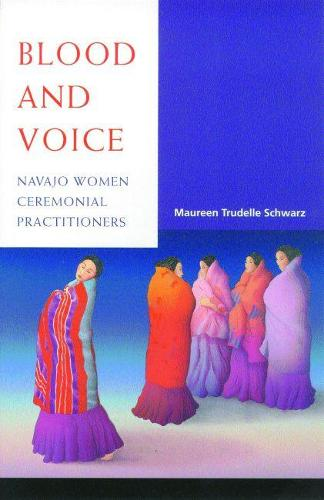 Blood and Voice: Navajo Women Ceremonial Practitioners (Hardback)