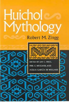 HUICHOL MYTHOLOGY (Hardback)