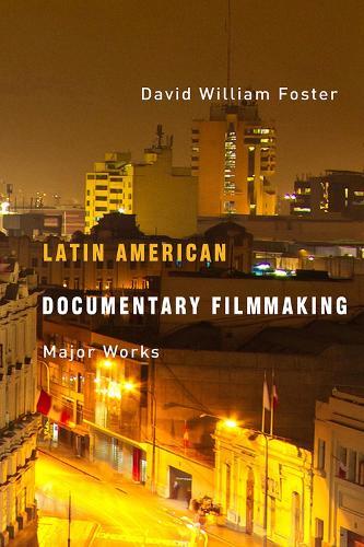 Latin American Documentary Filmmaking: Major Works (Paperback)