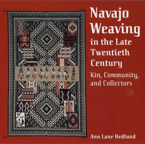 NAVAJO WEAVING IN THE LATE TWENTIETH CENTURY (Hardback)