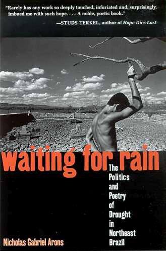 Waiting for Rain: The Politics and Poetry of Drought in Northeast Brazil (Hardback)