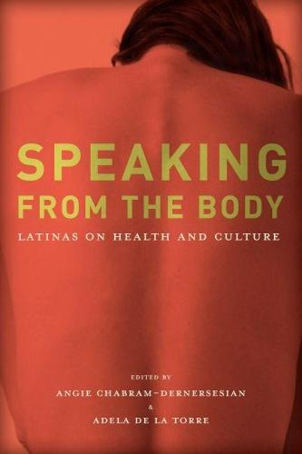 Speaking from the Body: Latinas on Health and Culture (Paperback)