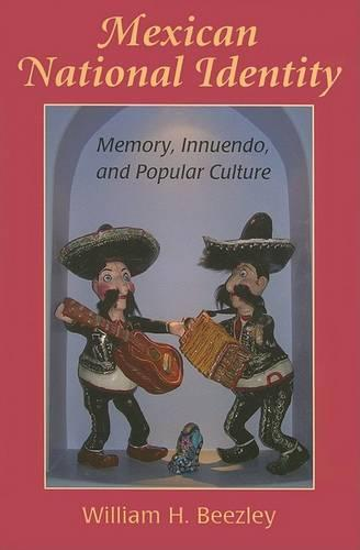 Mexican National Identity: Memory, Innuendo, and Popular Culture (Paperback)